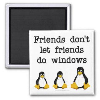 Los amigos no dejan a amigos hacen ventanas imán cuadrado