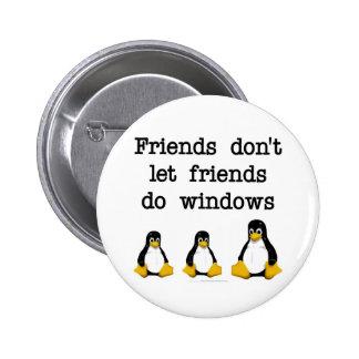 Los amigos no dejan a amigos hacen ventanas pins