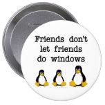 Los amigos no dejan a amigos hacen ventanas pin redondo 10 cm