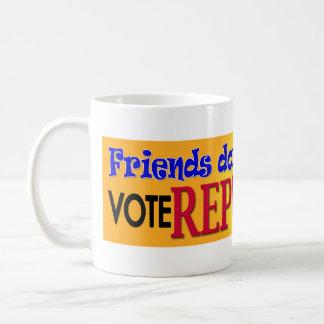 Los amigos no dejan a amigos taza