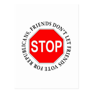 Los amigos no dejan a amigos votar por republicano tarjeta postal