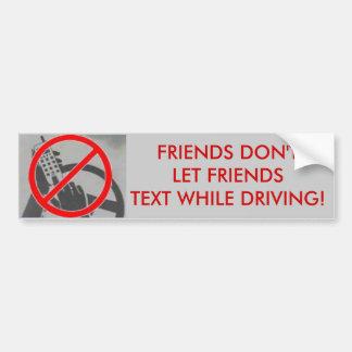 Los amigos no dejan a los amigos texto y conductor pegatina de parachoque