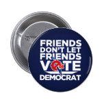 Los amigos no dejan el botón de Demócrata del voto Pin