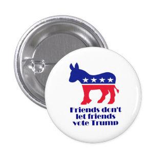 Los amigos no dejan el botón del triunfo del voto pin redondo de 1 pulgada