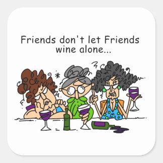 Los amigos no dejan el vino de los amigos pegatina cuadrada