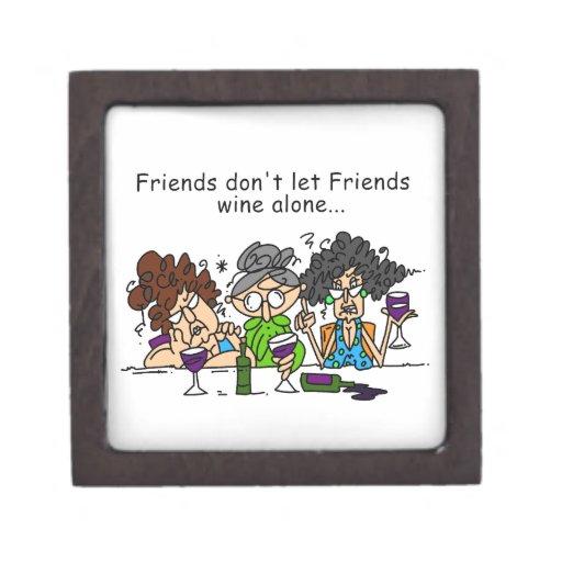 Los amigos no dejan el vino de los amigos solament caja de joyas de calidad