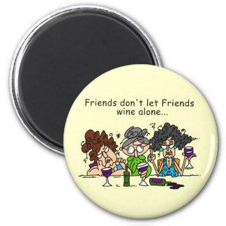 Los amigos no dejan el vino de los amigos solament imán redondo 5 cm