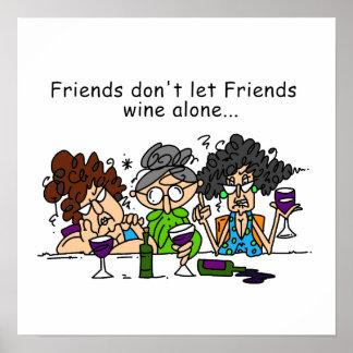 Los amigos no dejan el vino de los amigos solament póster
