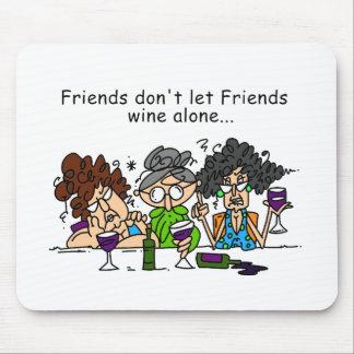 Los amigos no dejan el vino de los amigos solament tapete de raton