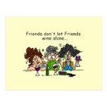 Los amigos no dejan el vino de los amigos solament postales