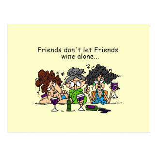 Los amigos no dejan el vino de los amigos tarjeta postal