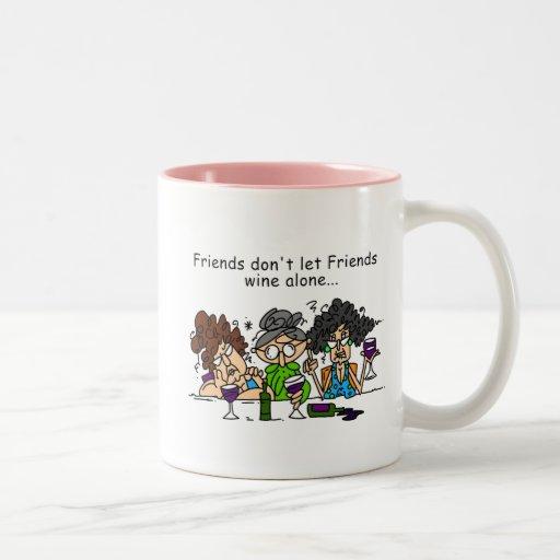 Los amigos no dejan el vino de los amigos taza de dos tonos