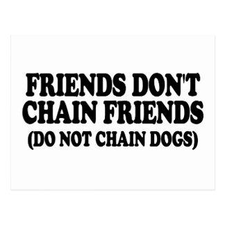 Los amigos no encadenan a amigos. (No encadene los Tarjetas Postales