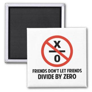 Los amigos no hacen Divide By Zero Imanes Para Frigoríficos