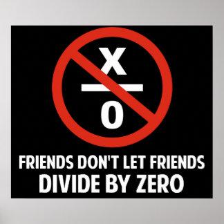 Los amigos no hacen Divide By Zero Póster