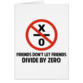 Los amigos no hacen Divide By Zero Tarjeta De Felicitación