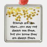 Los amigos son como el ornamento de las estrellas adornos