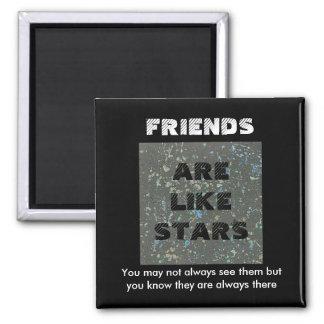 Los amigos son como las estrellas. Imán de la amis