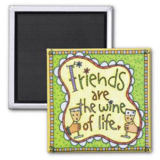 Los amigos son el vino de la vida imán de frigorífico