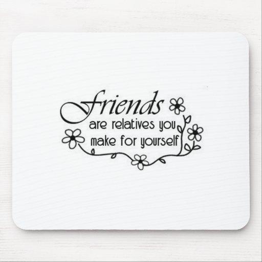 los amigos son los parientes alfombrilla de ratón