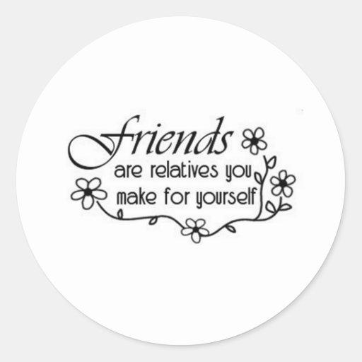los amigos son los parientes pegatina redonda