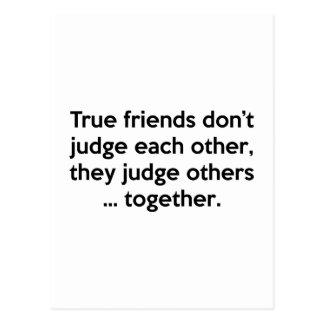 Los amigos verdaderos no hacen, ellos juzgan otros postales