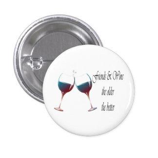 Los amigos y Wine cuanto más viejo es cuanto el me Pin Redondo De 1 Pulgada