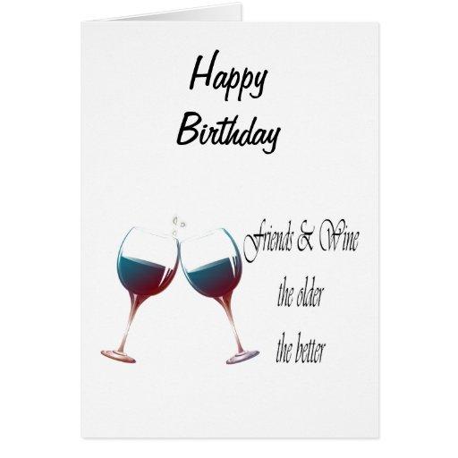 Los amigos y Wine cuanto más viejo es cuanto el me Felicitación