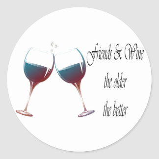 Los amigos y Wine cuanto más viejo es cuanto el Pegatina Redonda