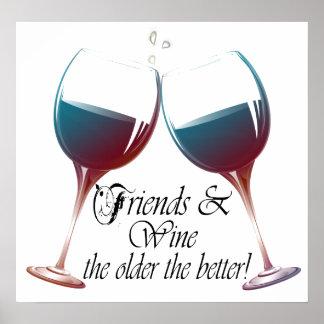 Los amigos y Wine más vieja es la mejor impresión Póster