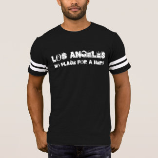 LOS ANGELES No Place for a Hero T-Shirt
