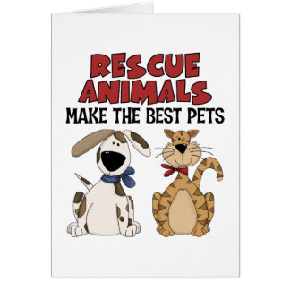 Los animales del rescate hacen los mejores mascota tarjeta de felicitación