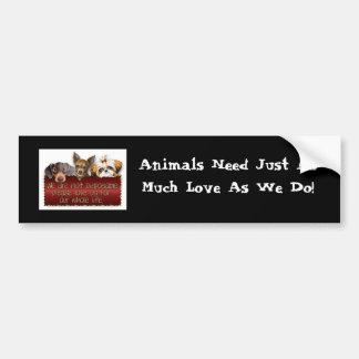 Los animales necesitan el amor Bumpersticker Pegatina Para Auto