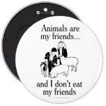 Los animales son mis amigos. .and que yo no como a pins