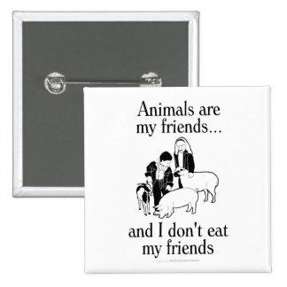 Los animales son mis amigos. .and que yo no como a pin cuadrado