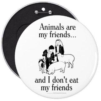 Los animales son mis amigos. .and que yo no como a pin redondo de 6 pulgadas
