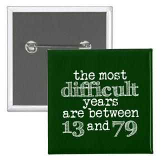 Los años más difíciles están entre 13 y 79 pin cuadrado