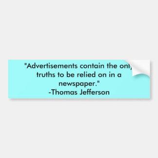 """Los """"anuncios contienen las únicas verdades para s pegatina de parachoque"""