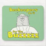 Los apicultores lo hacen para el Buzzzzz - el Mous Alfombrillas De Raton