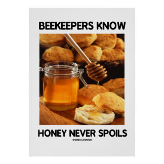 Los apicultores saben que la miel nunca estropea poster