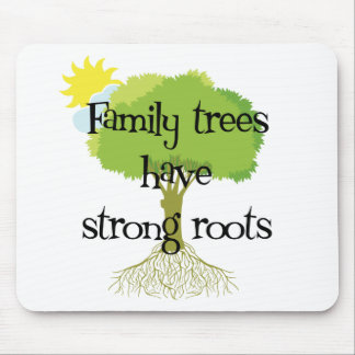 Los árboles de familia tienen raíces fuertes mousepad