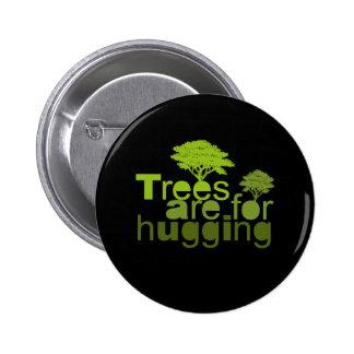 Los árboles están para abrazar la camiseta/la cami pin