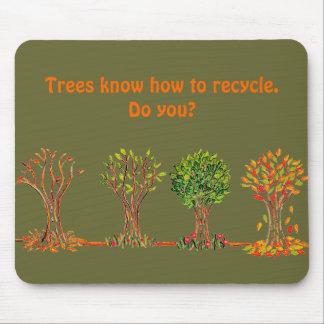 Los árboles saben reciclar. ¿Hace usted? cojín de  Mousepad