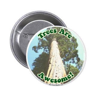 ¡Los árboles son impresionantes! Pin Redondo De 2 Pulgadas