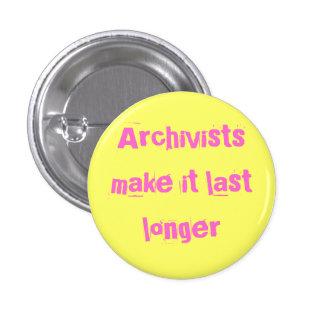 Los archivistas le hacen más largo pasado pin redondo de 1 pulgada