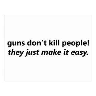 Los armas no matan a gente, ellos apenas lo hacen postal