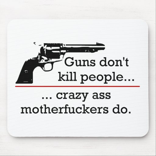 Los armas no matan a gente que lo hace Motherfucke Alfombrillas De Raton