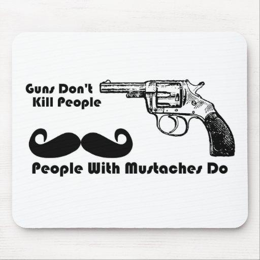 Los armas no matan a la gente, gente con los bigot tapete de ratón