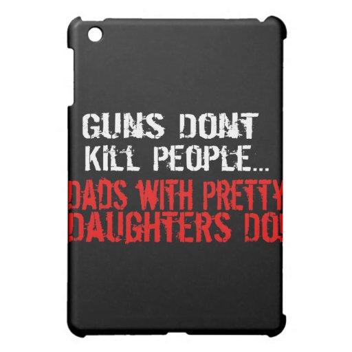 Los armas no matan a la gente, papá divertido/hija