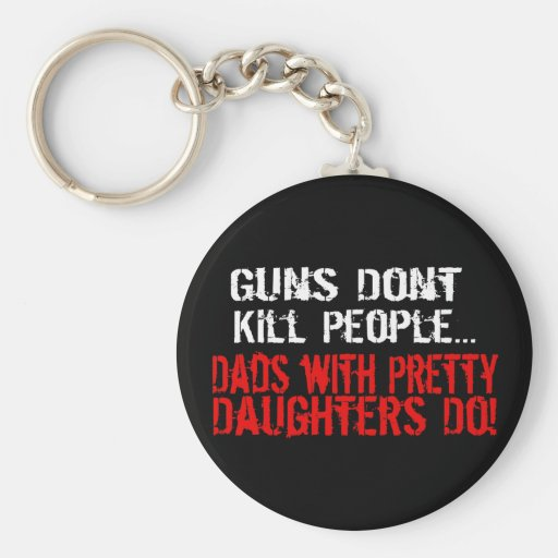 Los armas no matan a la gente, papá divertido/hija llavero personalizado